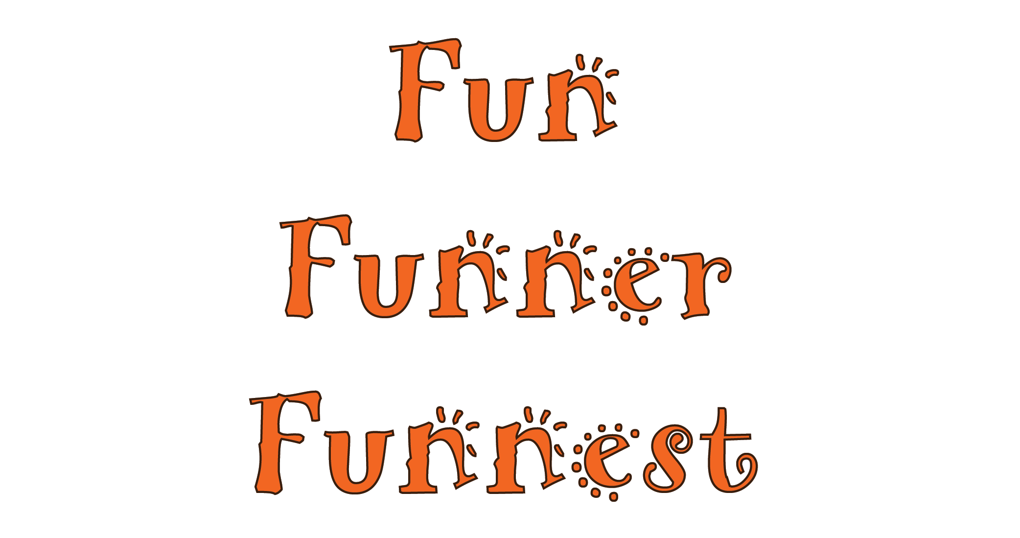 Fun Funner Funnest - Is funner a word